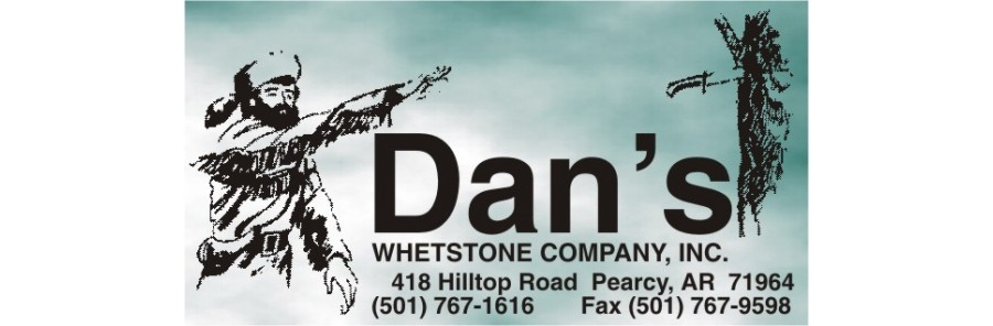 Dan's Whetstone Compagny Arkansas